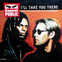 I'll take you there - GENERAL PUBLIC