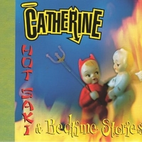 Hot saki & bedtime stories - CATHERINE