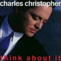 Think about it - CHARLES CHRISTOPHER