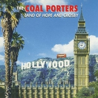Land of hope and crosby - THE COAL PORTERS