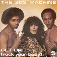 Get up (rock your body)\Only - 202 MACHINE