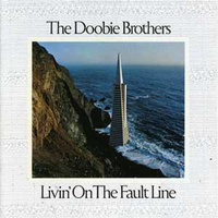 Livin' on the fault line - DOOBIE BROTHERS