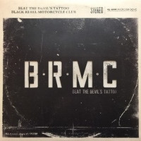 Beat the devil's tattoo - BLACK REBEL MOTORCYCLE CLUB