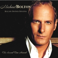 Bolton swing Sinatra - The second time around - MICHAEL BOLTON