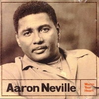 Warm your heart - AARON NEVILLE