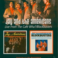 Live from the Cafè Wha? + Blockbusters - JAY AND THE AMERICANS