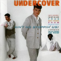 Ain't no stoppin' us! - UNDERCOVER