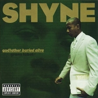 Godfather buried alive - SHYNE