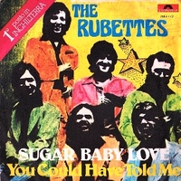 Sugar baby love \ You could have told me - RUBETTES