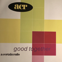 Good together - A CERTAIN RATIO