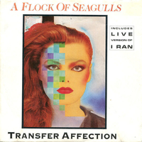 Transfer affection\I ran (live vers.) - A FLOCK OF SEAGULLS