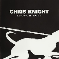 Enough rope - CHRIS KNIGHT