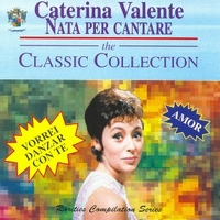 Nata per cantare - The classic collection - CATERINA VALENTE