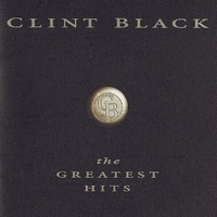 The greatest hits - CLINT BLACK