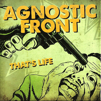 That's life\Us against the world - AGNOSTIC FRONT