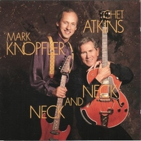 Neck and neck - MARK KNOPFLER \ CHET ATKINS