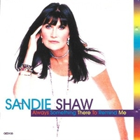 Always something there to remind me - SANDIE SHAW