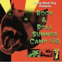 Rock & roll summer camp 98 - CAMP BLACK DOG presents (various)