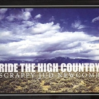 Ride the high country - Scrappy JUD NEWCOMB