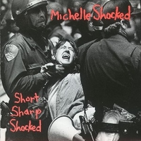 Short sharp shocked - MICHELLE SHOCKED