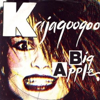 Big apple - KAJAGOOGOO