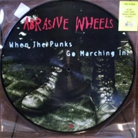 When the punks go marching in - ABRASIVE WHEELS