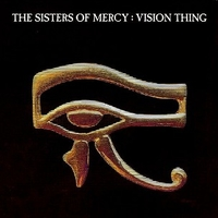 Vision thing - SISTERS OF MERCY