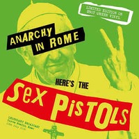 Anarchy in Rome - Legendary Broadcast Curva Stadio , Rome 10th july 1996 - SEX PISTOLS