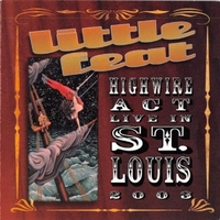 Highwire act live - in St. Louis 2003 - LITTLE FEAT