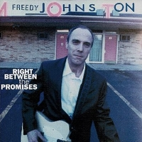 Right between the promises - FREEDY JOHNSTON