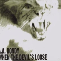 When the devil's loose - A.A. BONDY