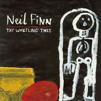 The whistling this - NEIL FINN