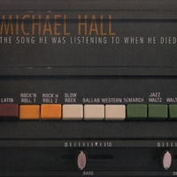 The song he was listening to when he died - MICHAEL HALL