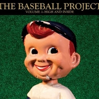 Volume 2: high and inside - THE BASEBALL PROJECT