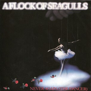 Never again (the dancer)\Living in heaven - A FLOCK OF SEAGULLS
