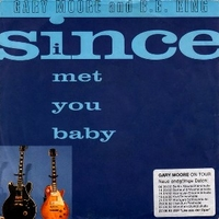 Since I met you baby / The hurt inside - GARY MOORE AND B. B. KING