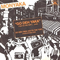 Go deh yaka (Go to the top) (edit) / Go deh yaka (Go to the top) (Instrumental dub) - MONYAKA