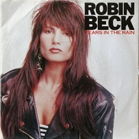 Tears in the rain \ A heart of you - ROBIN BECK