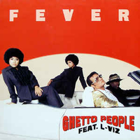 Fever (radio mix+album version) - GHETTO PEOPLE feat. L-VIZ