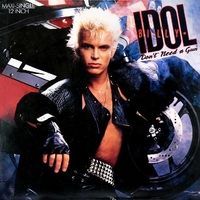 Don't need a gun (Meltdown mix) - BILLY IDOL