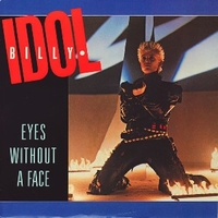 Eyes without a face \ The dead next door - BILLY IDOL