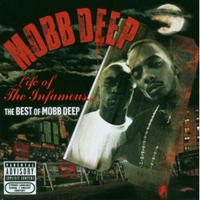 Life of the infamous... The best of Mobb Deep - MOBB DEEP