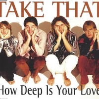 """How deep is your love"" (3 tracks) - TAKE THAT"