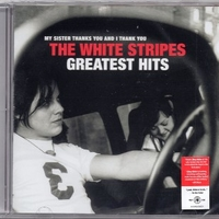 My sister thanks you and I thank you - Greatest hits - WHITE STRIPES