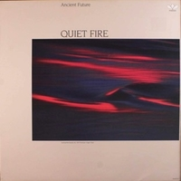 Quiet fire - ANCIENT FUTURE