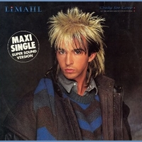 "Only for love (12"" mix when she moves in close) - LIMAHL"