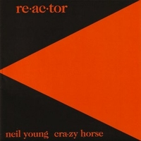 Reactor - NEIL YOUNG