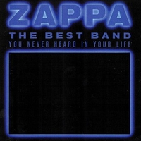 The best band you never heard in your life - FRANK ZAPPA