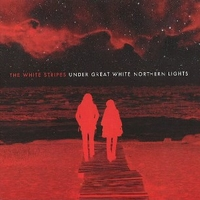 Under great white northern lights - WHITE STRIPES
