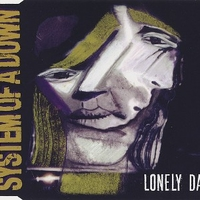 Lonely day (1 track) - SYSTEM OF A DOWN